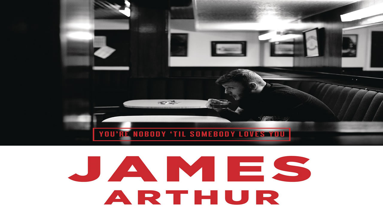 James-Arthur-Youre-Nobody-Til-Somebody-Loves-You