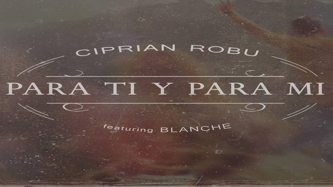 Ciprian-Robu-Blanche-Para-ti-y-para-mi