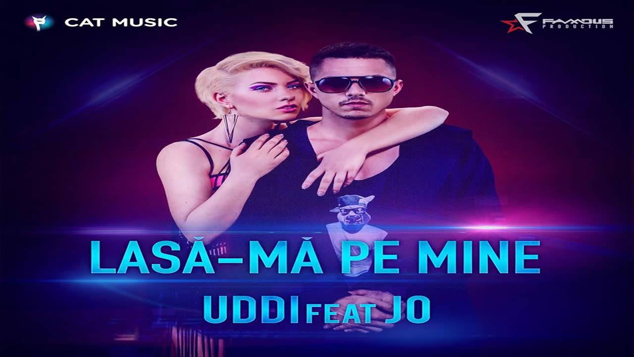 Uddi feat. Jo - Lasa-ma pe mine