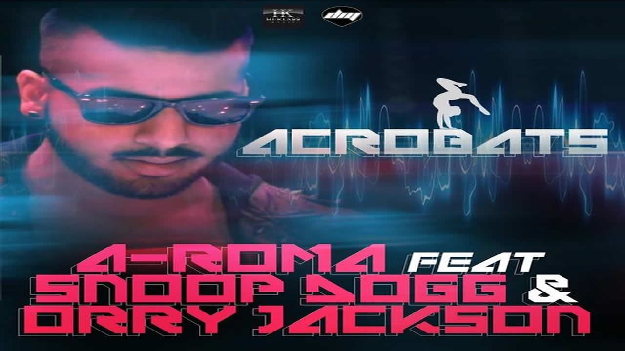 A-Roma feat Snoop Dogg & Orry Jackson - Acrobat