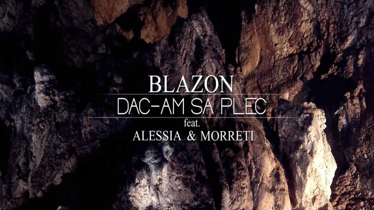 Blazon feat. Alessia & Morreti - Dac-am sa plec