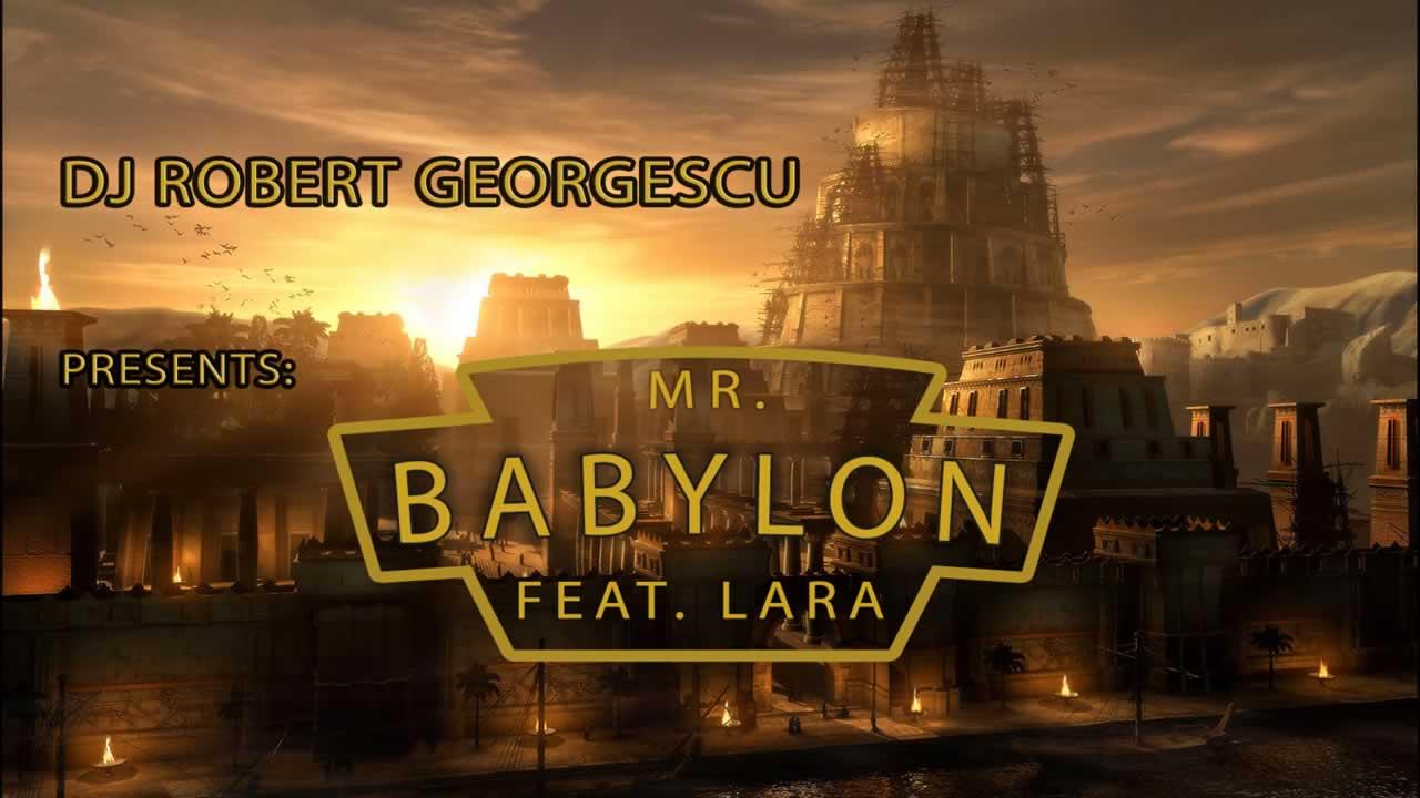 Dj Robert Georgescu feat. Lara - Mr. Babylon