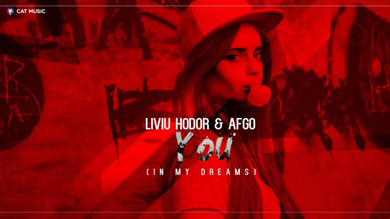 Liviu Hodor & Afgo - You (In My Dreams)