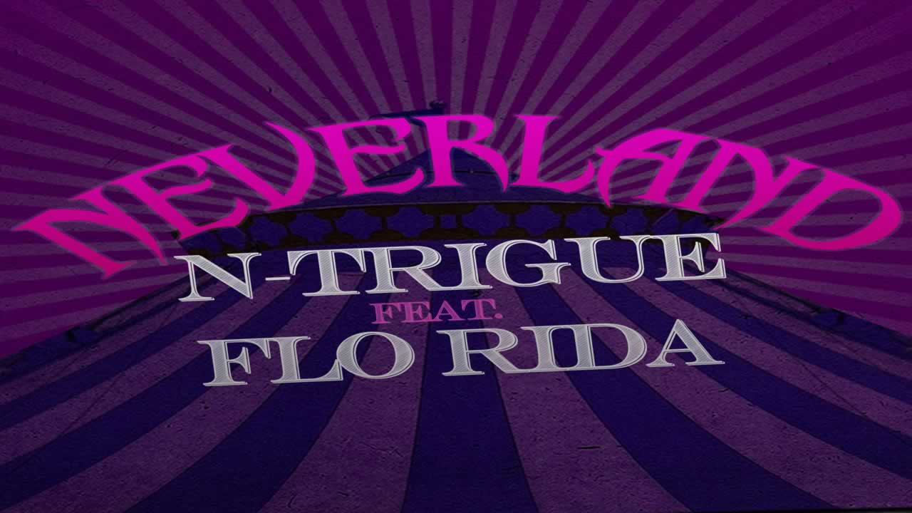 N-Trigue Flo Rida Neverland