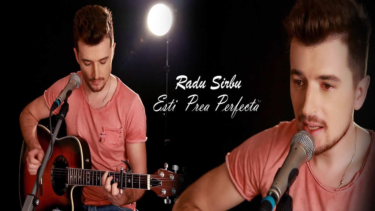 Radu Sirbu - Esti prea perfecta