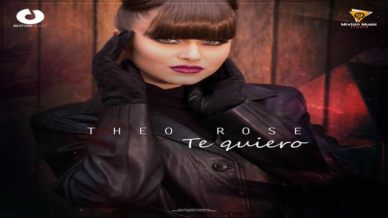 Theo Rose - Te Quiero