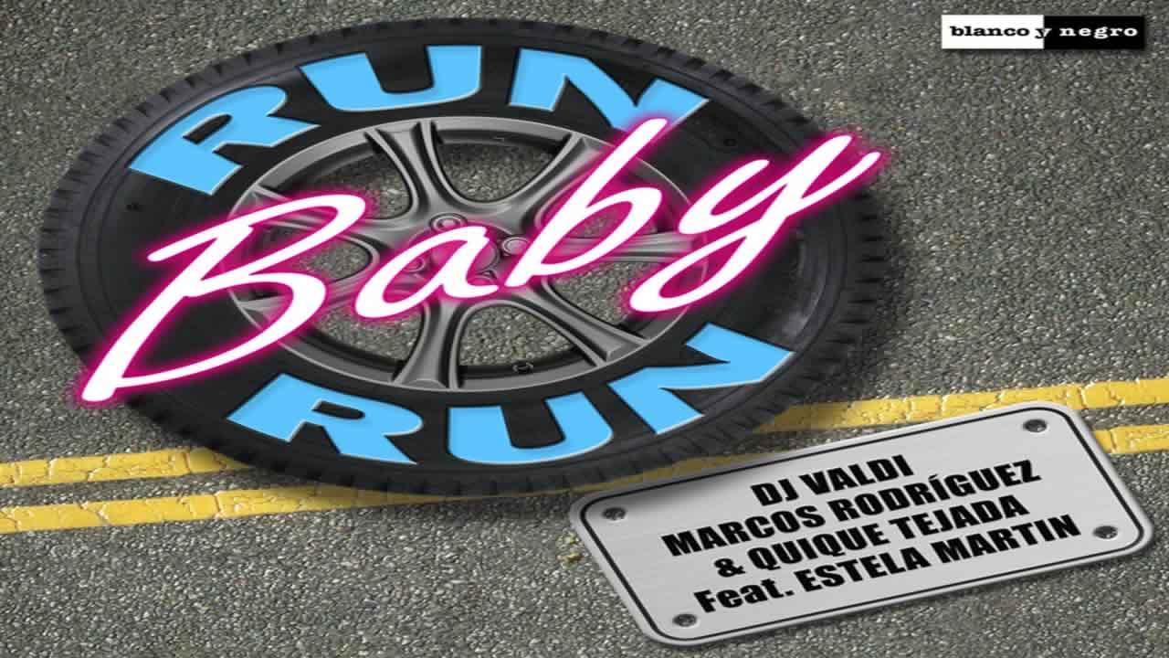 DJ Valdi, Marcos Rodriguez & Quique Tejada feat. Estela Martin - Run Baby Run