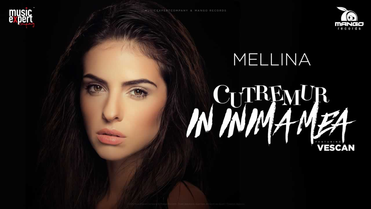 Mellina feat. Vescan - Cutremur in inima mea