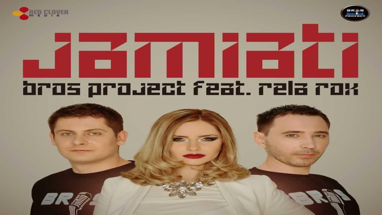 Bros Project feat. Rela Rox - Jamiati