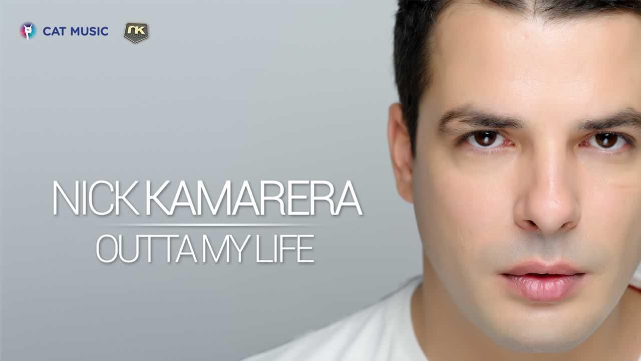 Nick Kamarera - Outta My Life