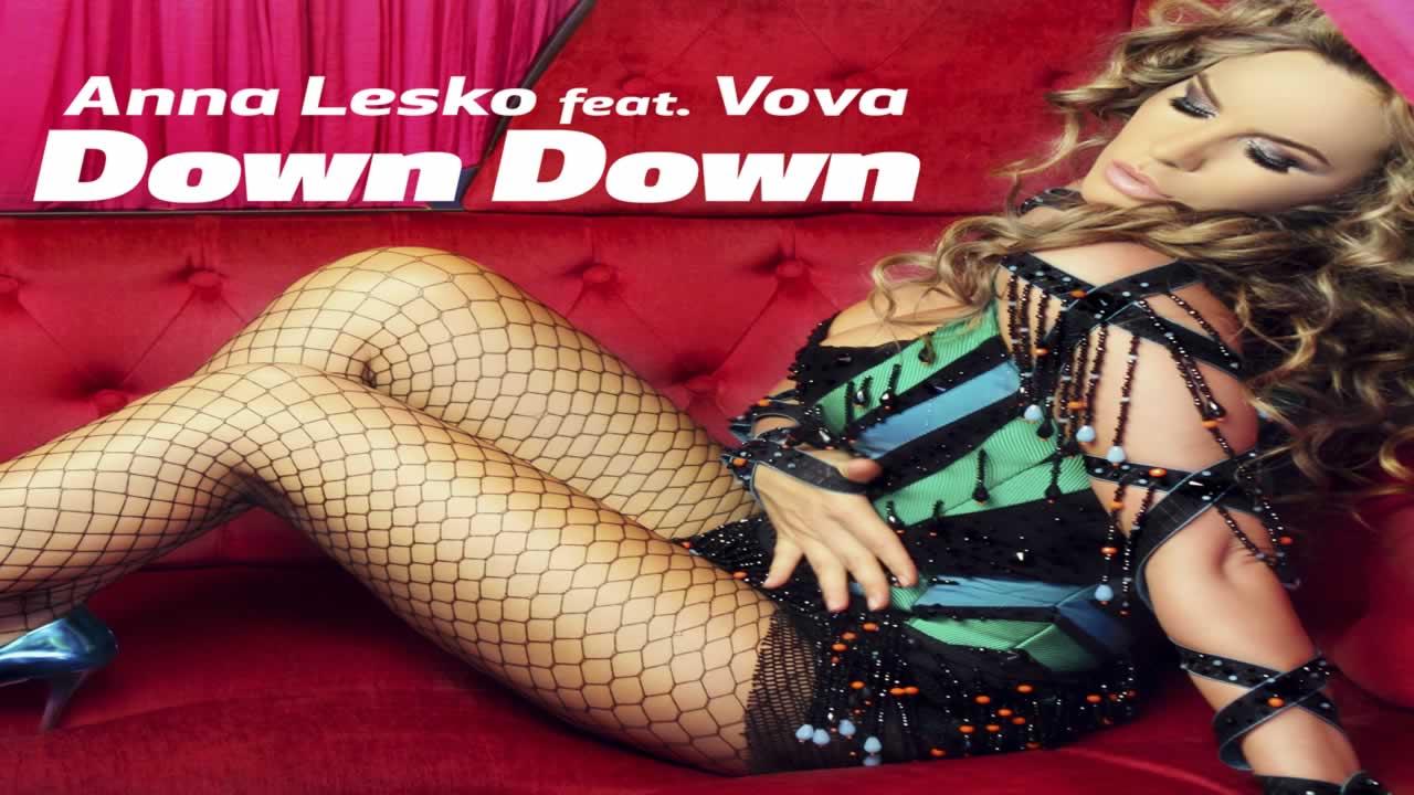 Anna Lesko feat Vova - Down Down (Habibi)