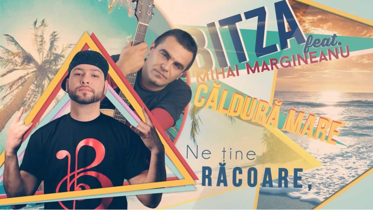 Bitza feat. Mihai Margineanu - Caldura mare