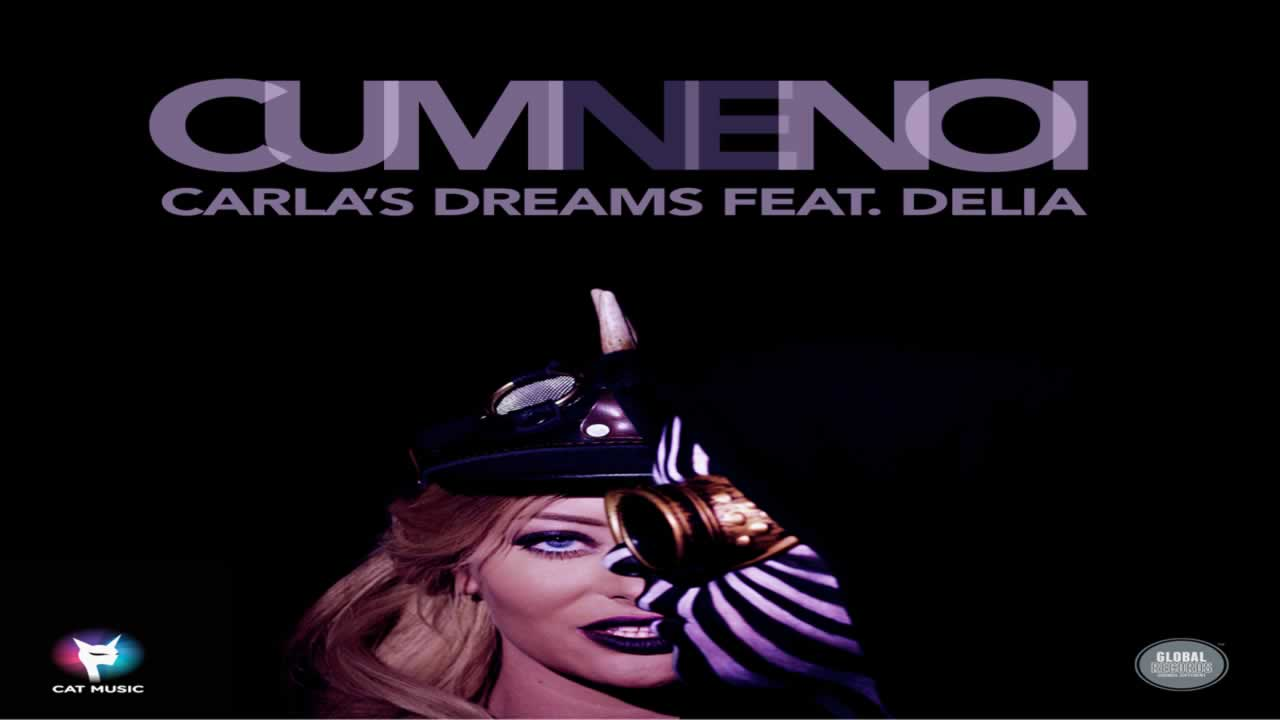 Carla's Dreams feat. Delia - Cum ne noi