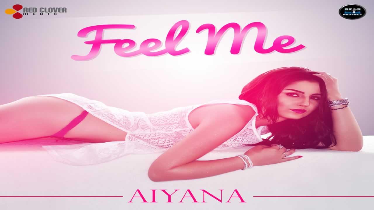 Aiyana - Feel Me