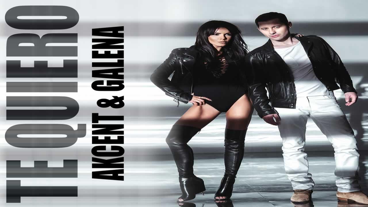 Akcent & Galena - Te Quiero