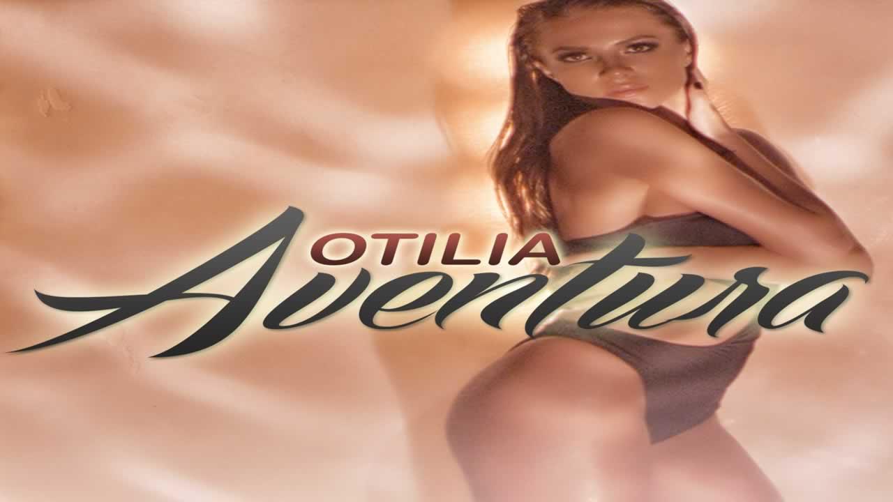 Otilia - Aventura