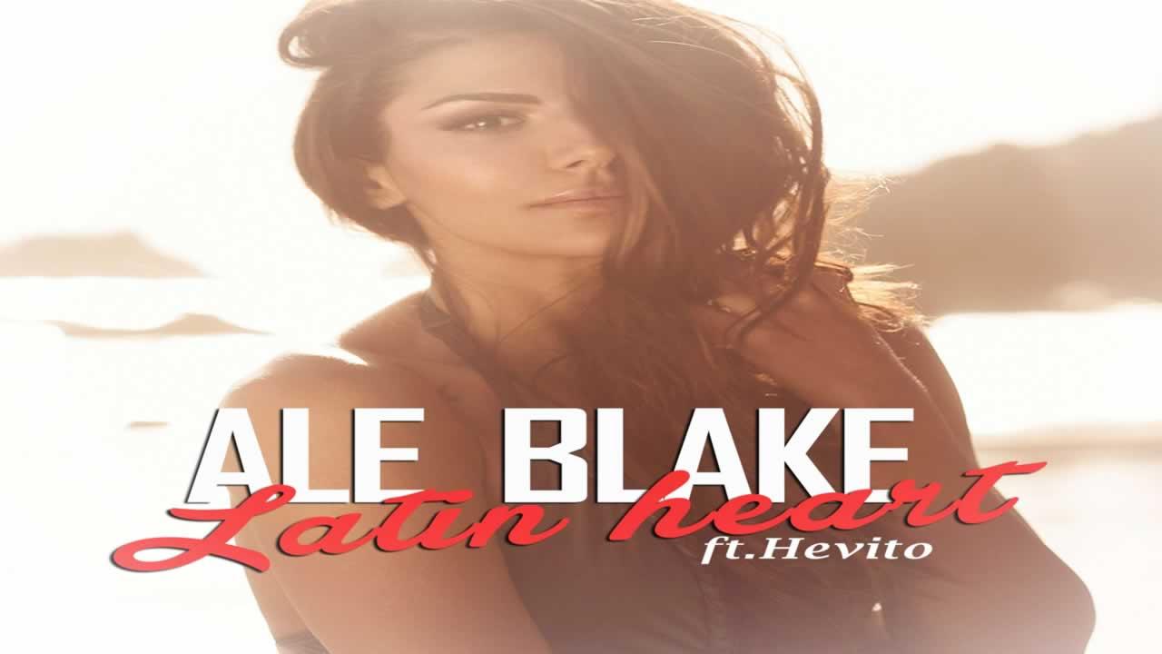 Ale Blake feat Hevito - Latin Heart