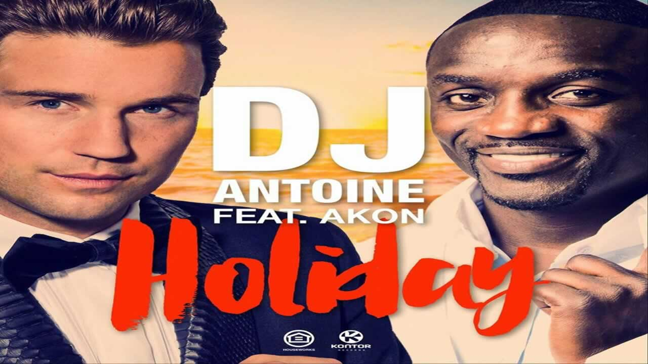 DJ Antoine feat. Akon - Holiday