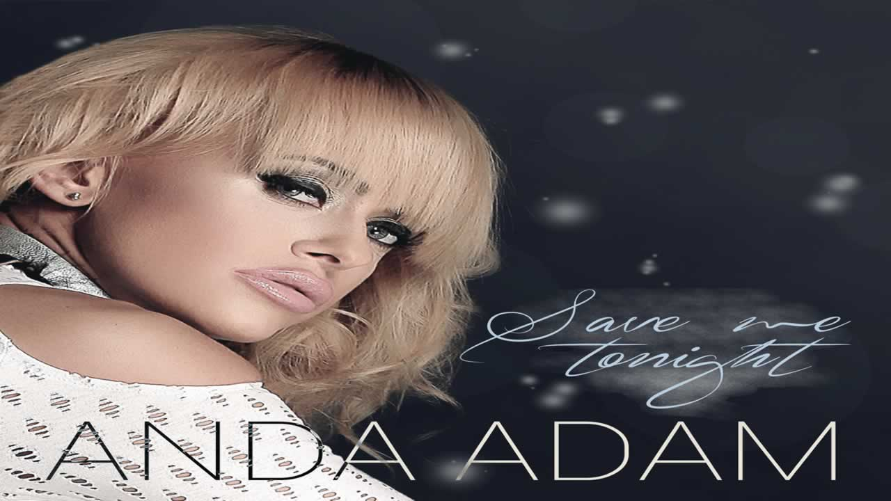 Anda Adam - Save Me Tonight