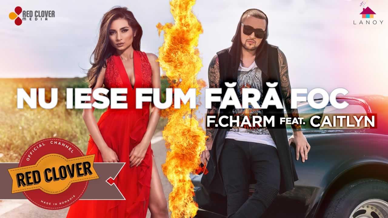 F Charm feat. Caitlyn - Nu iese fum fara foc