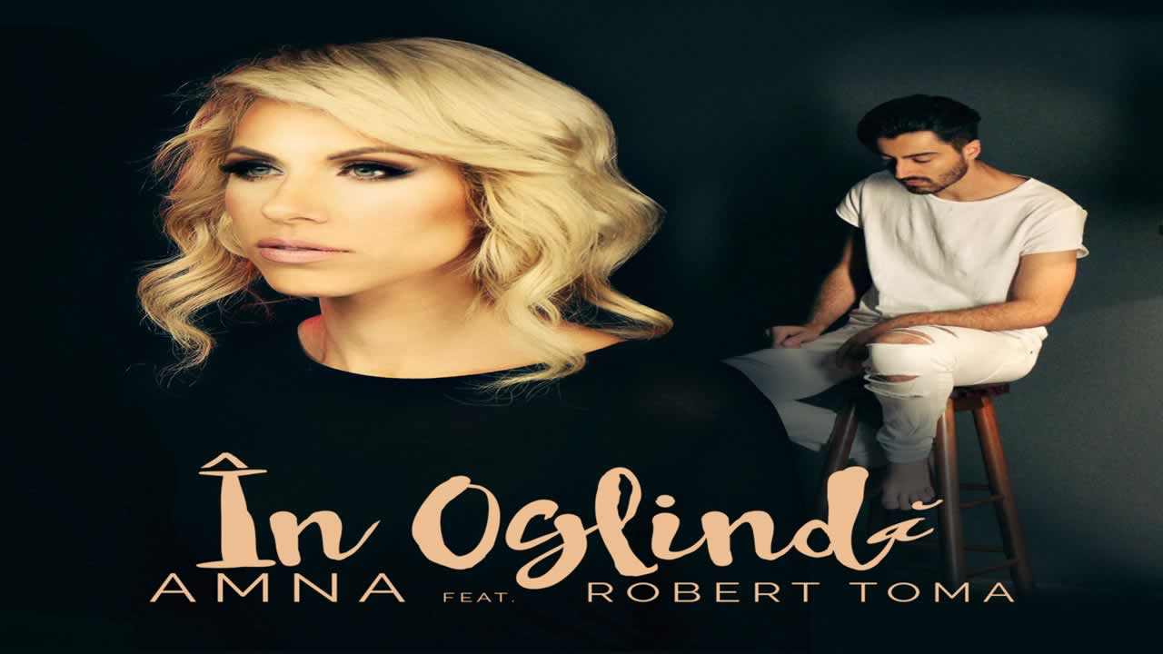 Amna feat. Robert Toma - In oglinda
