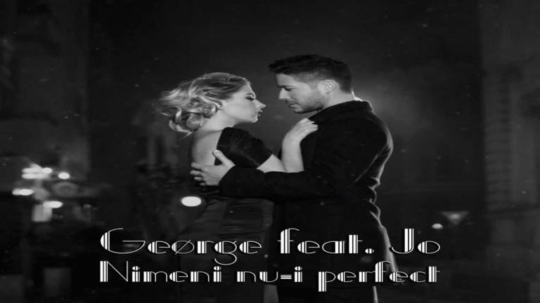George feat. Jo - Nimeni nu-i perfect
