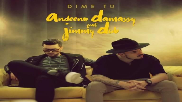 Andeeno Damassy feat. Jimmy Dub - Dime tu