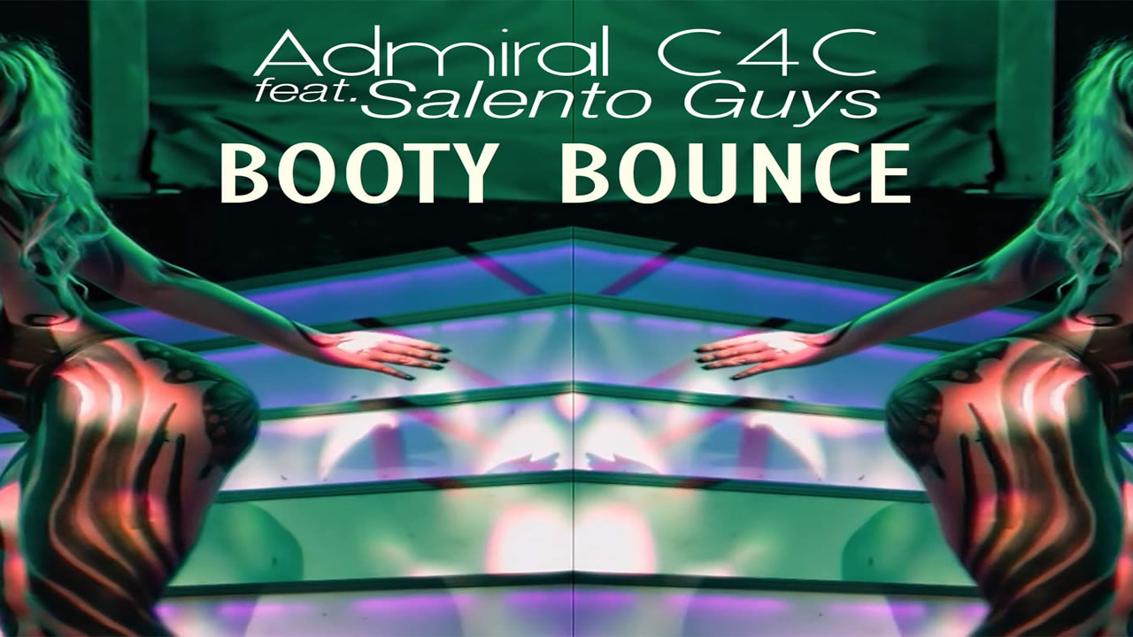 Admiral C4C feat. Salento Guys - Booty Bounce