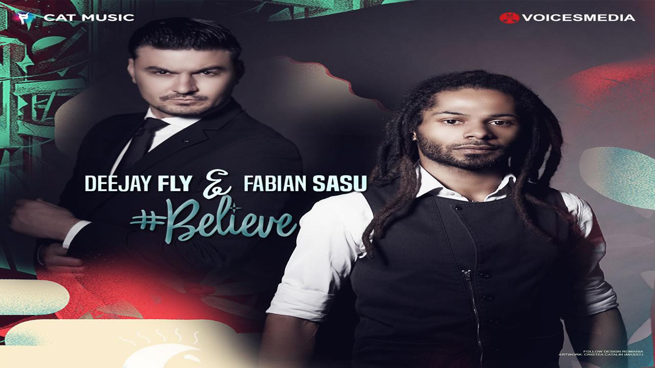 Deejay Fly & Fabian Sasu - Believe