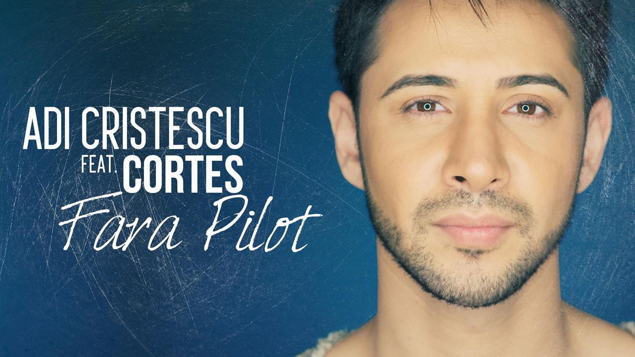 adi-cristescu-feat-cortes-fara-pilot