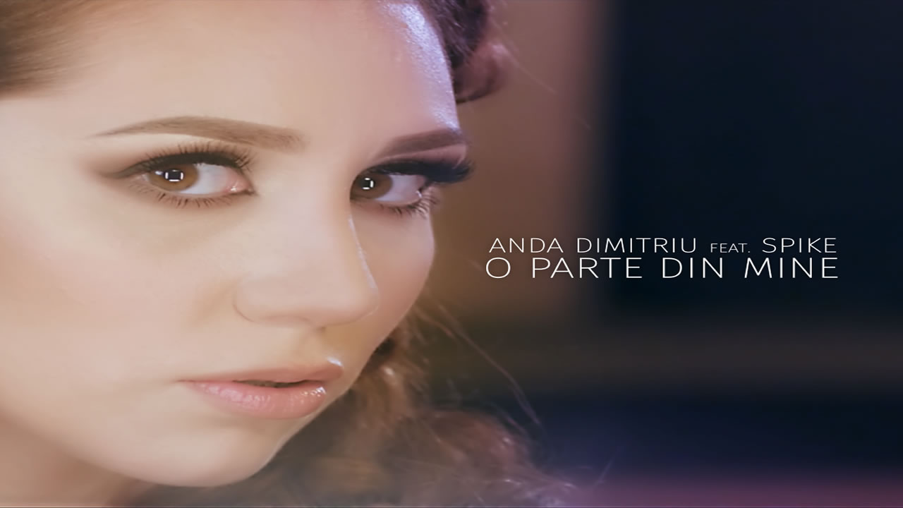 Anda Dimitriu feat. Spike - O parte din mine
