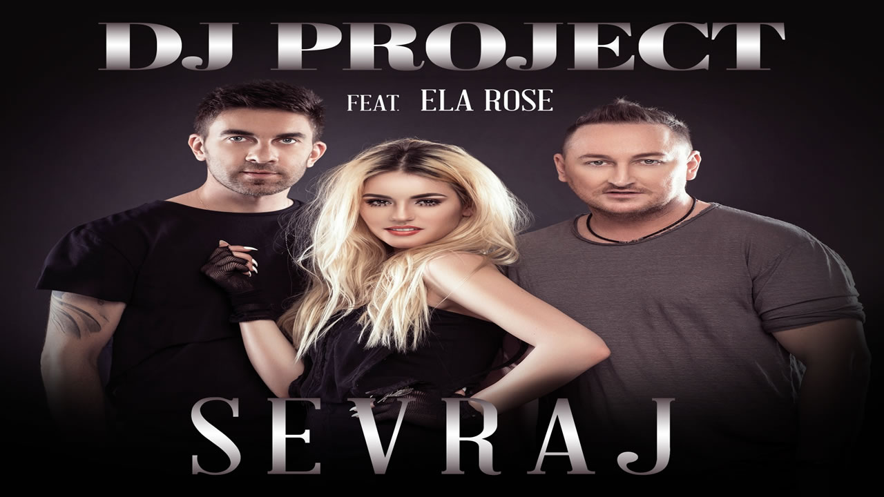 DJ Project - Sevraj (feat. Ela Rose)