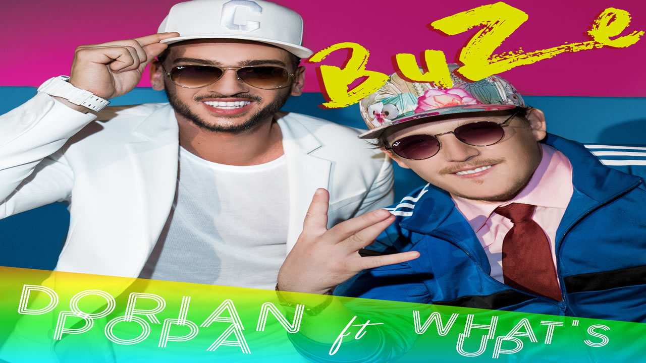 "Dorian Popa feat. What's Up - ""Buze"""