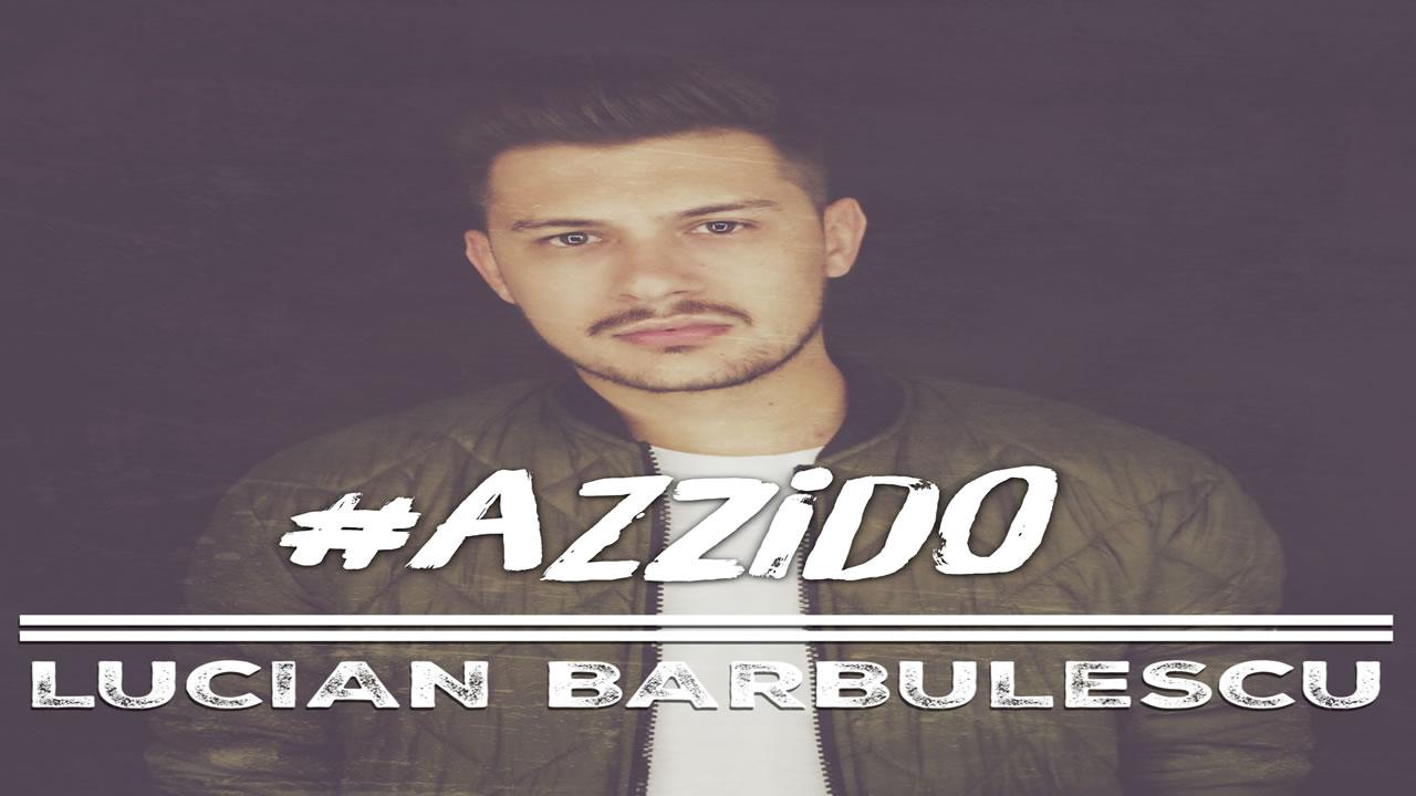 Lucian Barbulescu - Azzido