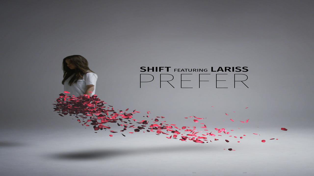 Shift feat. Lariss - Prefer