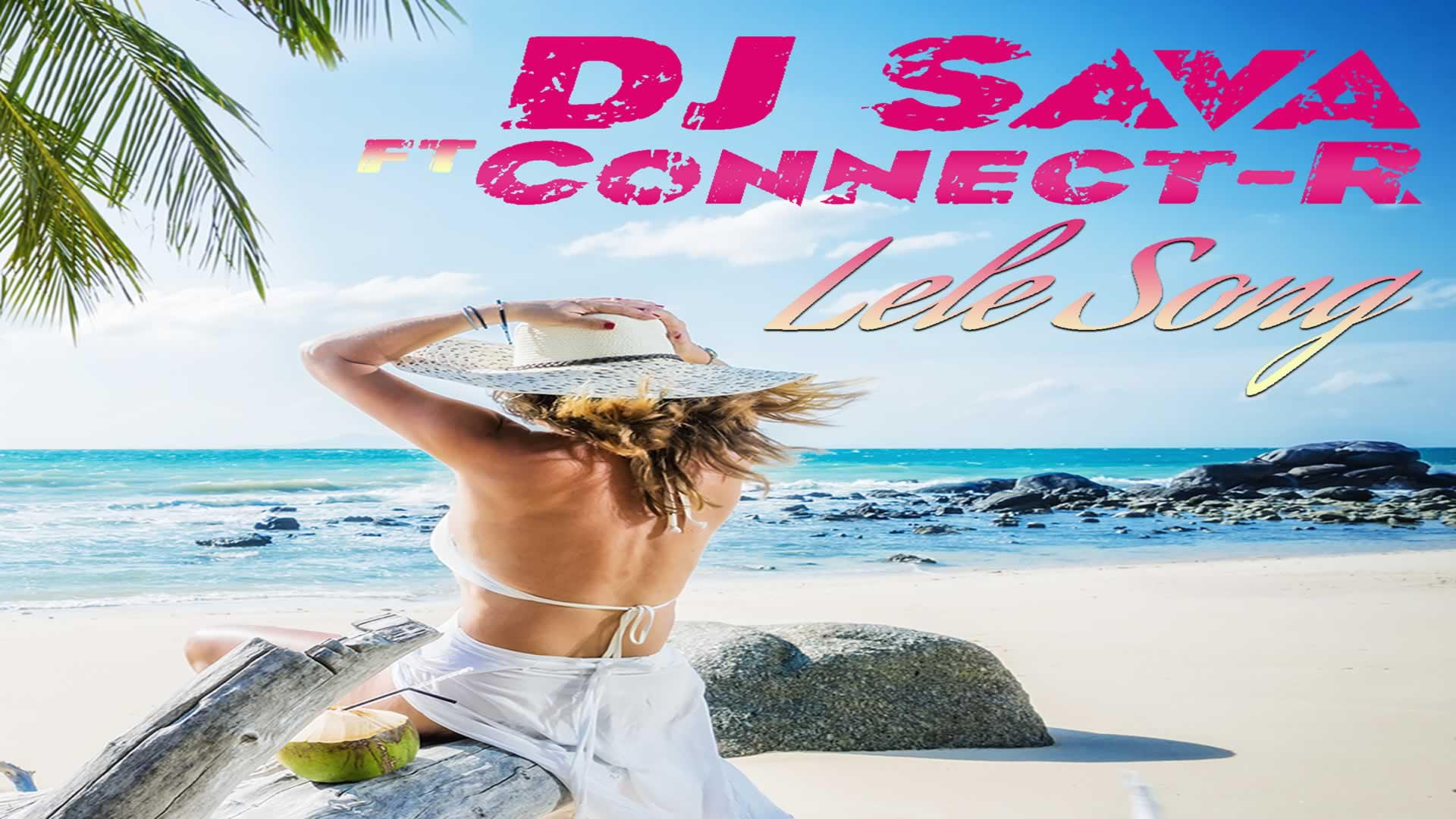 DJ Sava feat. Connect-R - Lele Song