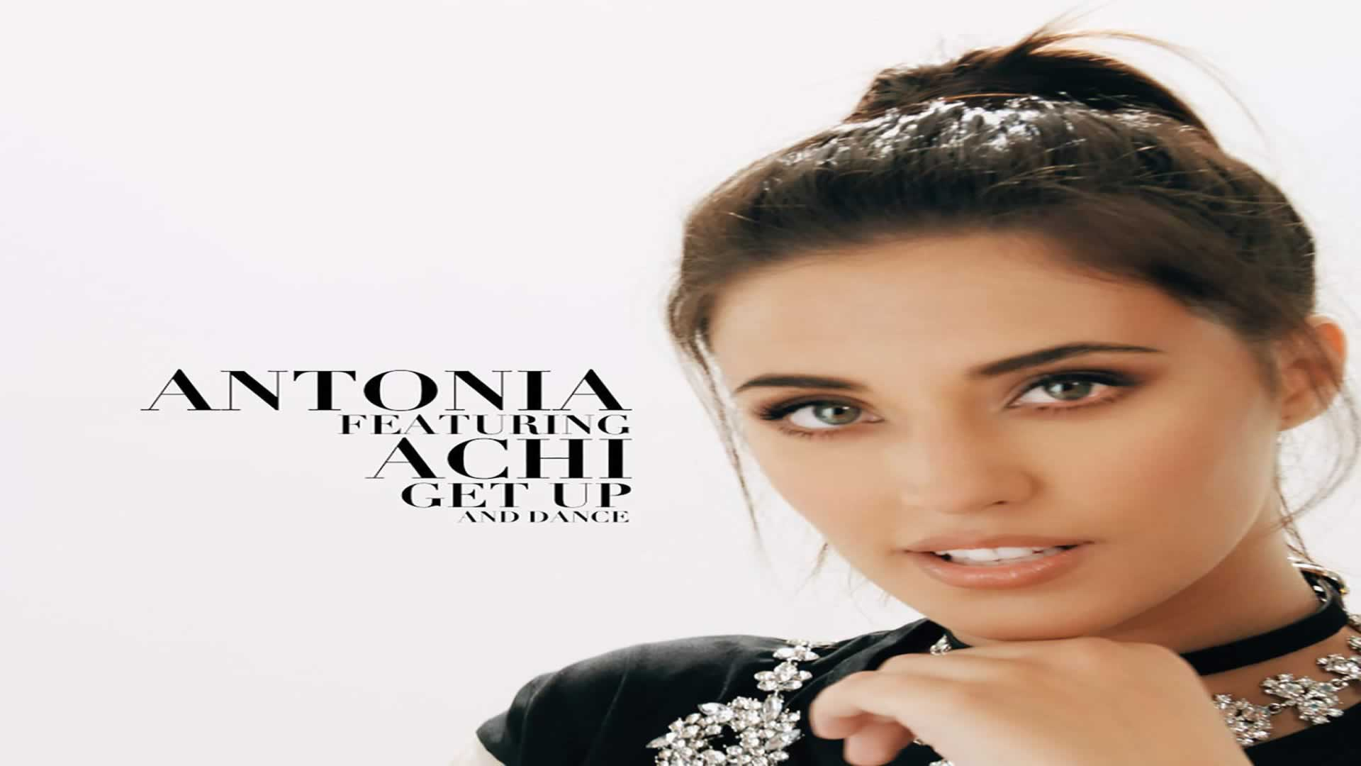 ANTONIA feat. Achi - Get Up And Dance