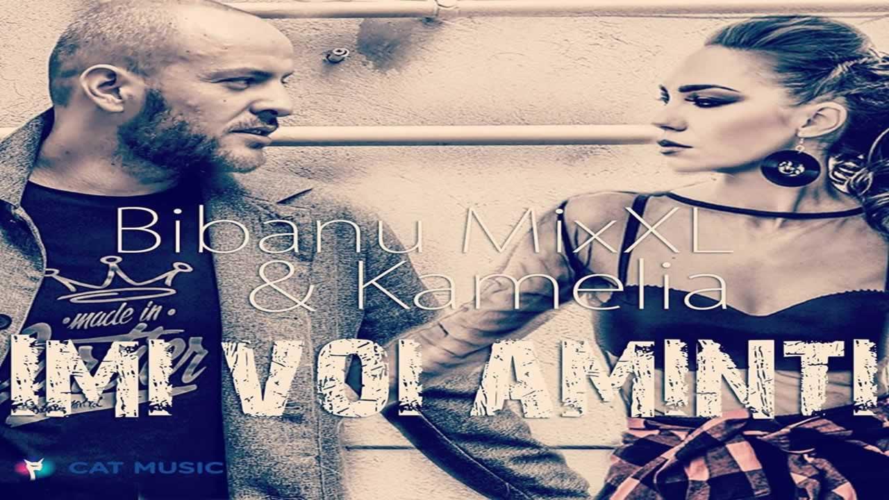 Bibanu MixXL feat. Kamelia - Imi voi aminti