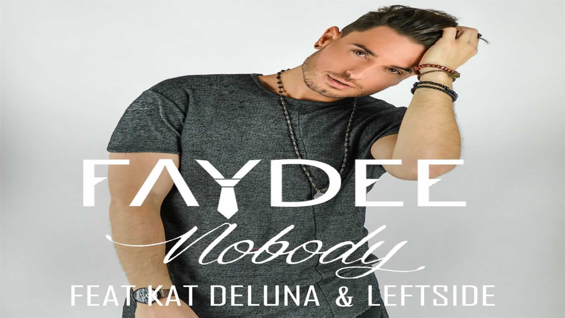 FAYDEE - Nobody feat. Kat Deluna & Leftside