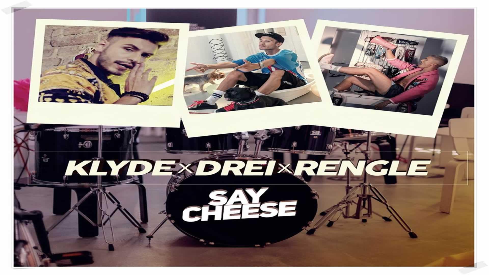 Klyde x Drei x Rengle - Say Cheese