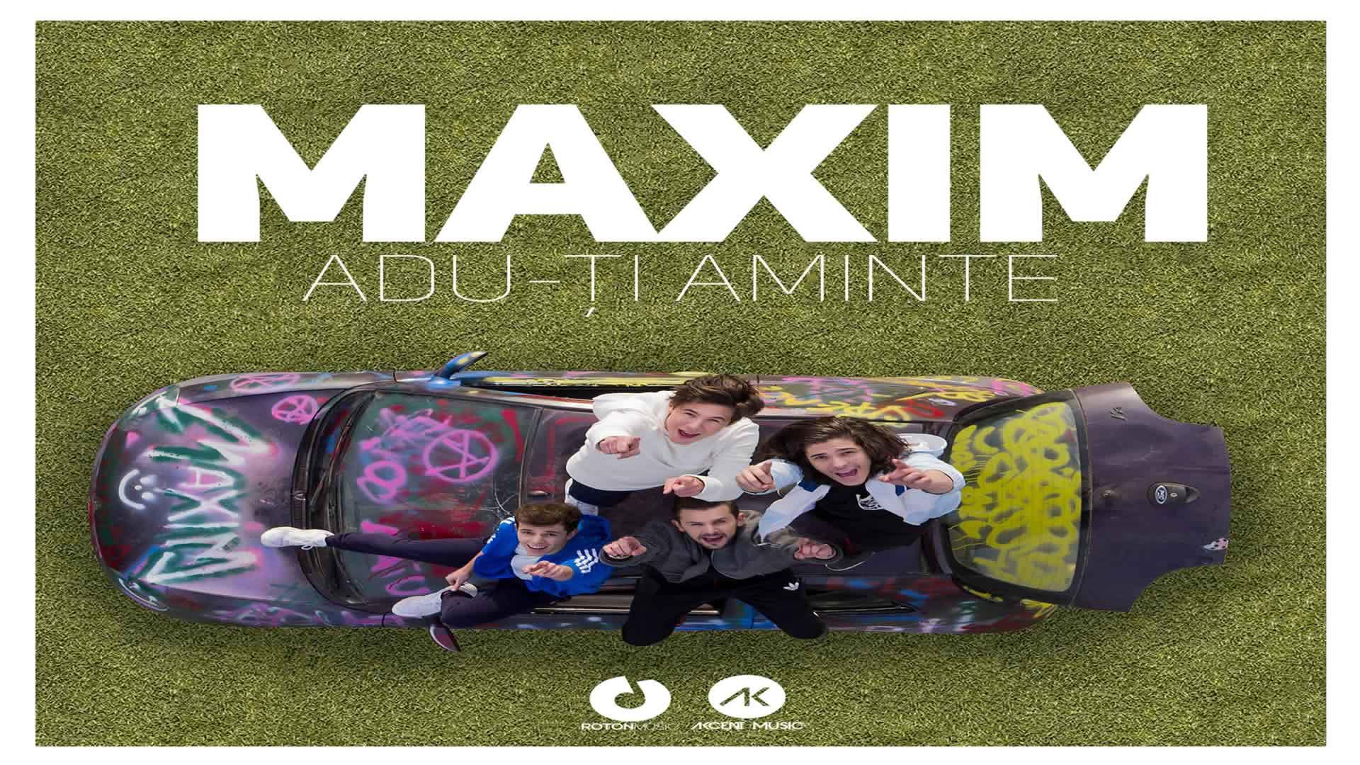 Maxim - Adu-ti aminte