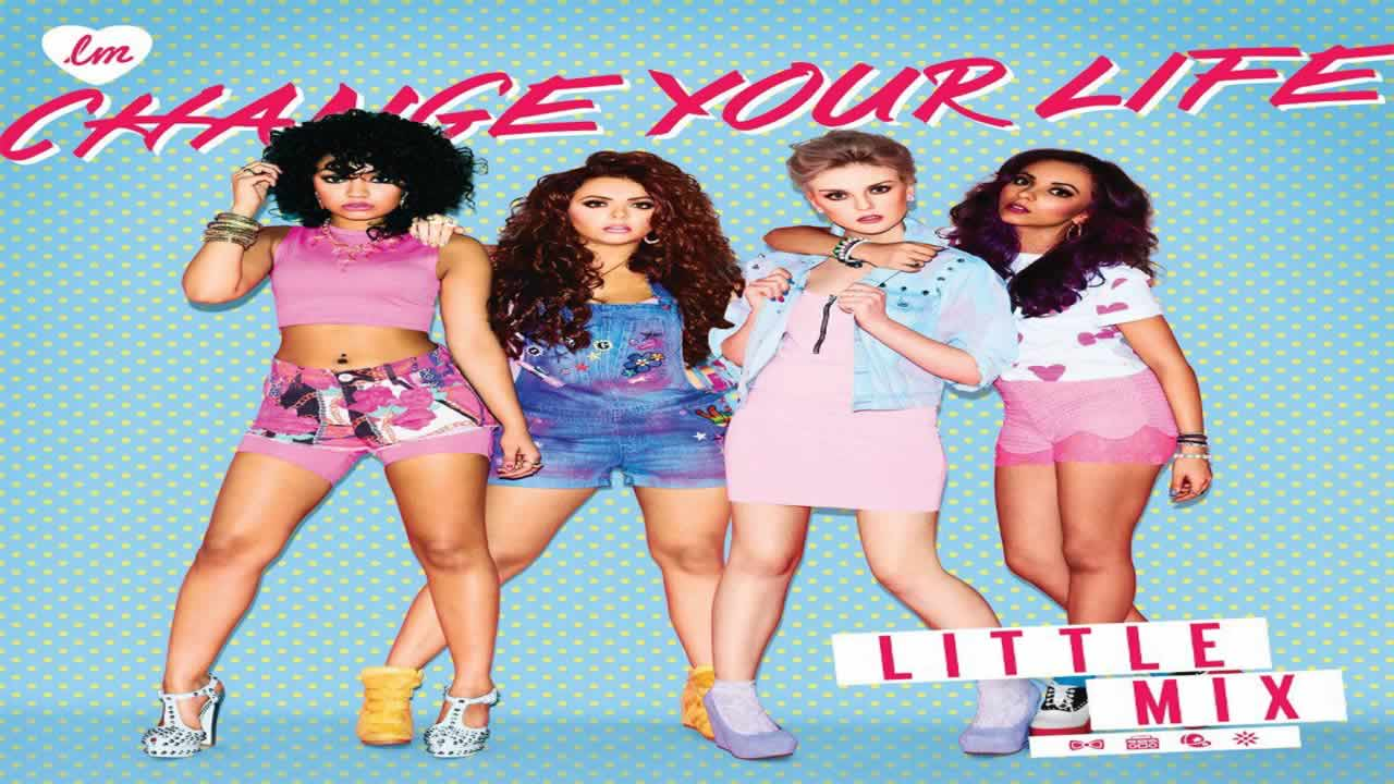 Little-Mix-Change-your-life