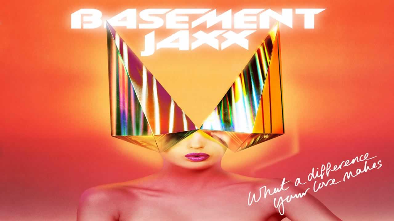Basement-Jaxx-What-A-Difference