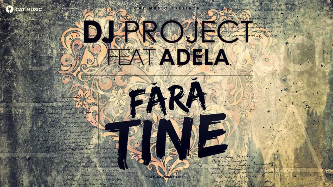 Dj-Project-Adela-Fara-tine