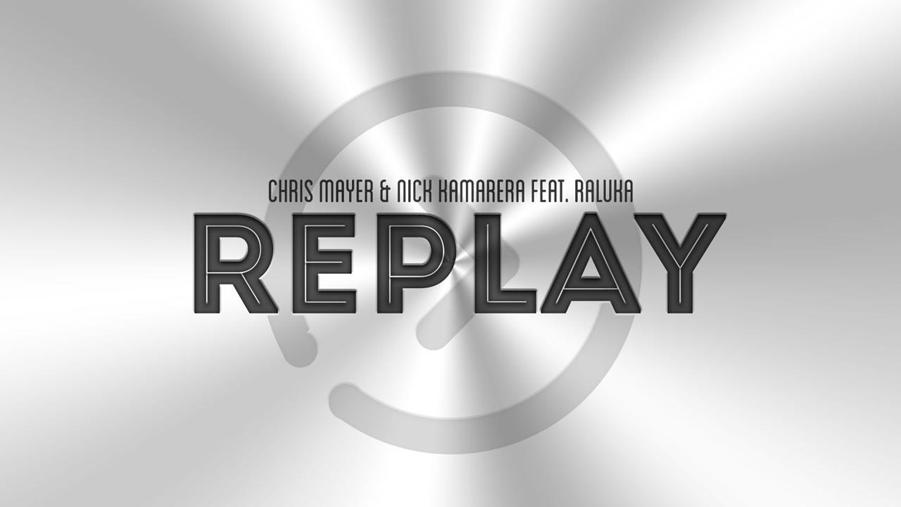 Chris-Mayer-Raluka-Replay