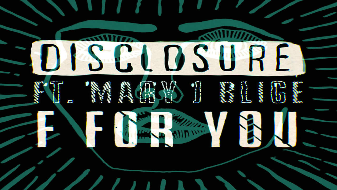 Disclosure-F-for-You-feat.-Mary-J.-Blige