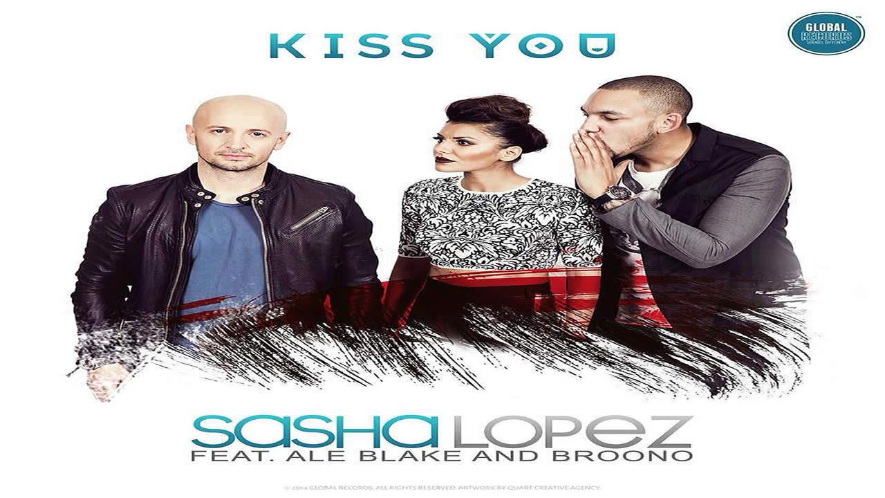 Sasha-Lopez-Ale-Blake-Broono-Kiss-You