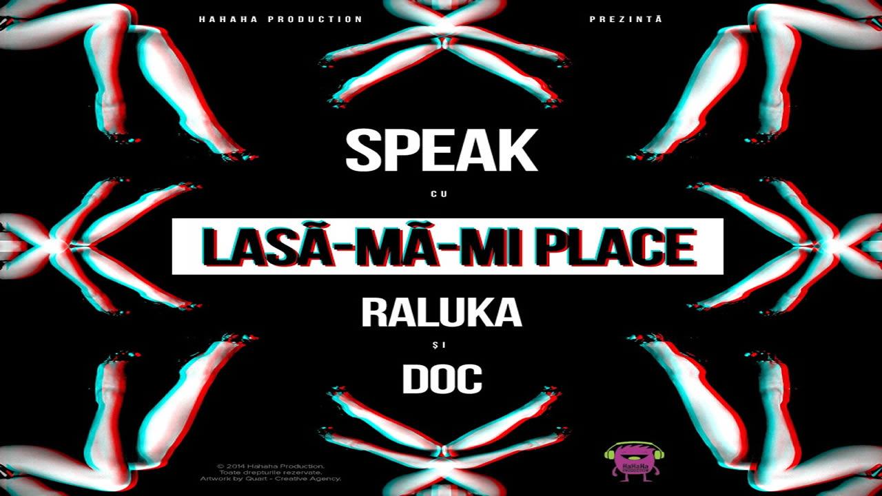 Speak-Lasa-ma-mi-place-Raluka-DOC