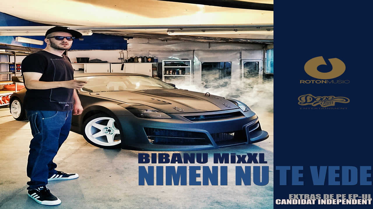 Bibanu MixXL Nimeni nu te vede