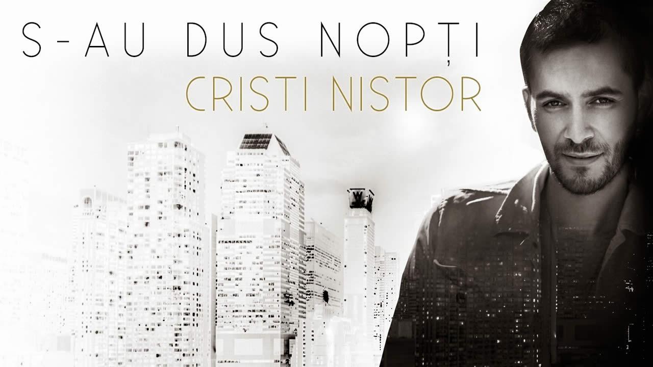 Cristi Nistor - S-au dus nopti